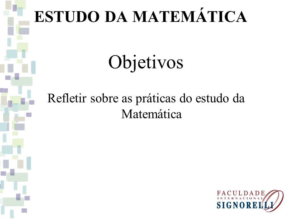 Refletir sobre as práticas do estudo da Matemática