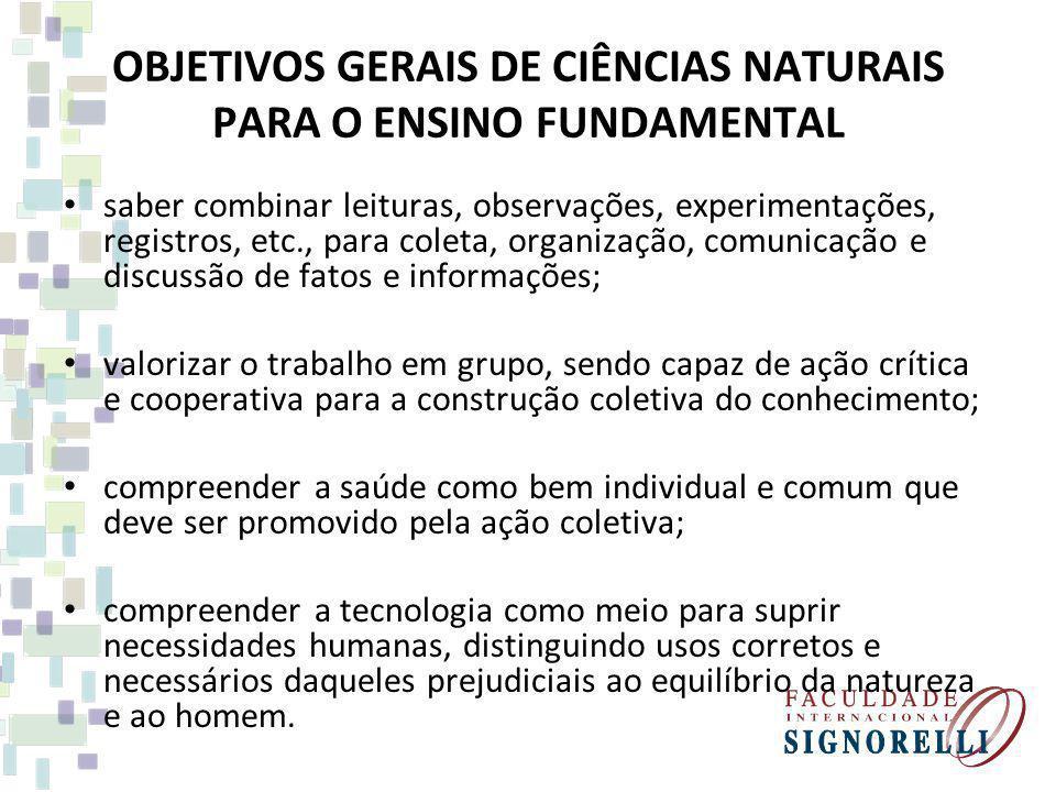 OBJETIVOS GERAIS DE CIÊNCIAS NATURAIS PARA O ENSINO FUNDAMENTAL