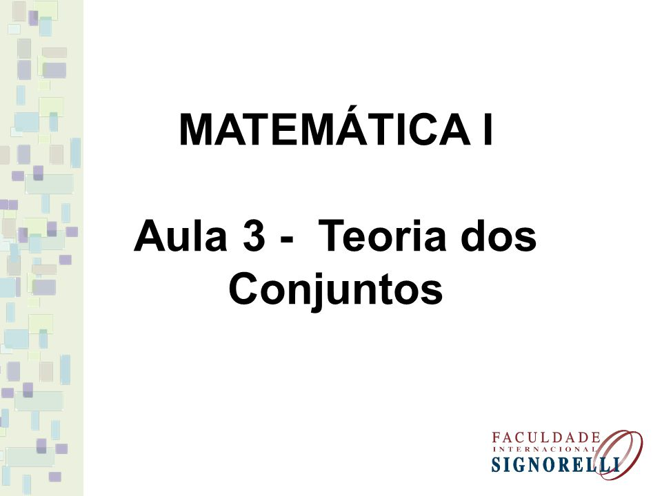 Aula 3 - Teoria dos Conjuntos