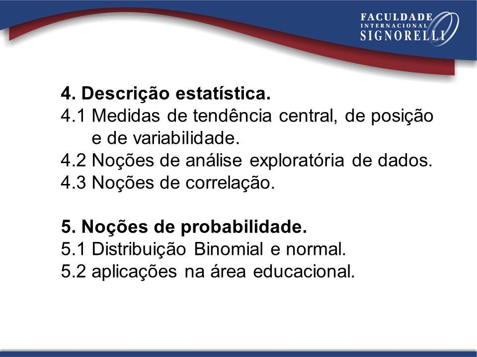 4. Descrição estatística.