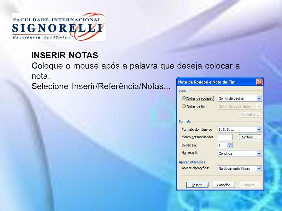 INSERIR NOTAS Coloque o mouse após a palavra que deseja colocar a nota.