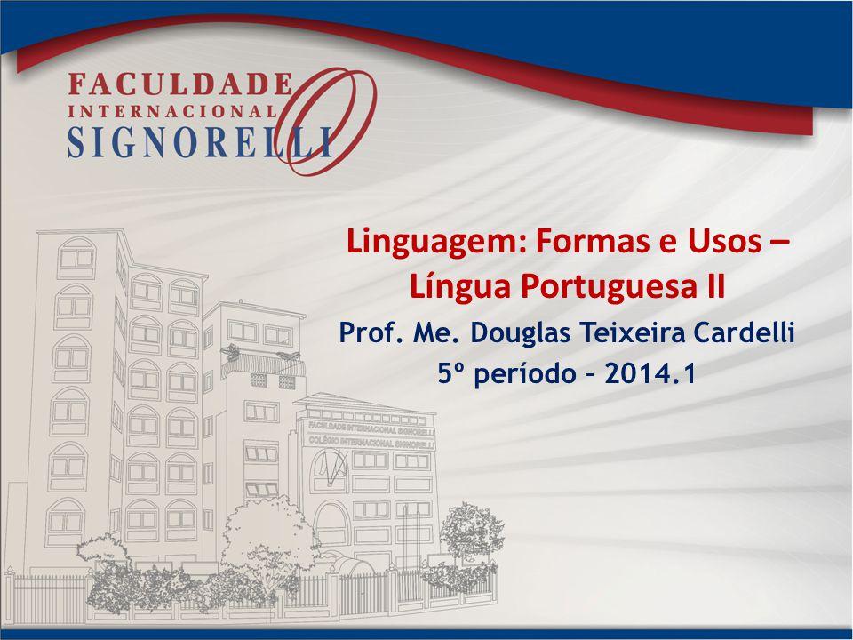 Linguagem: Formas e Usos – Língua Portuguesa II
