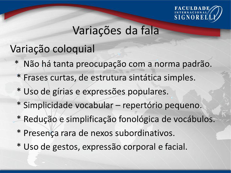 Variações da fala Variação coloquial