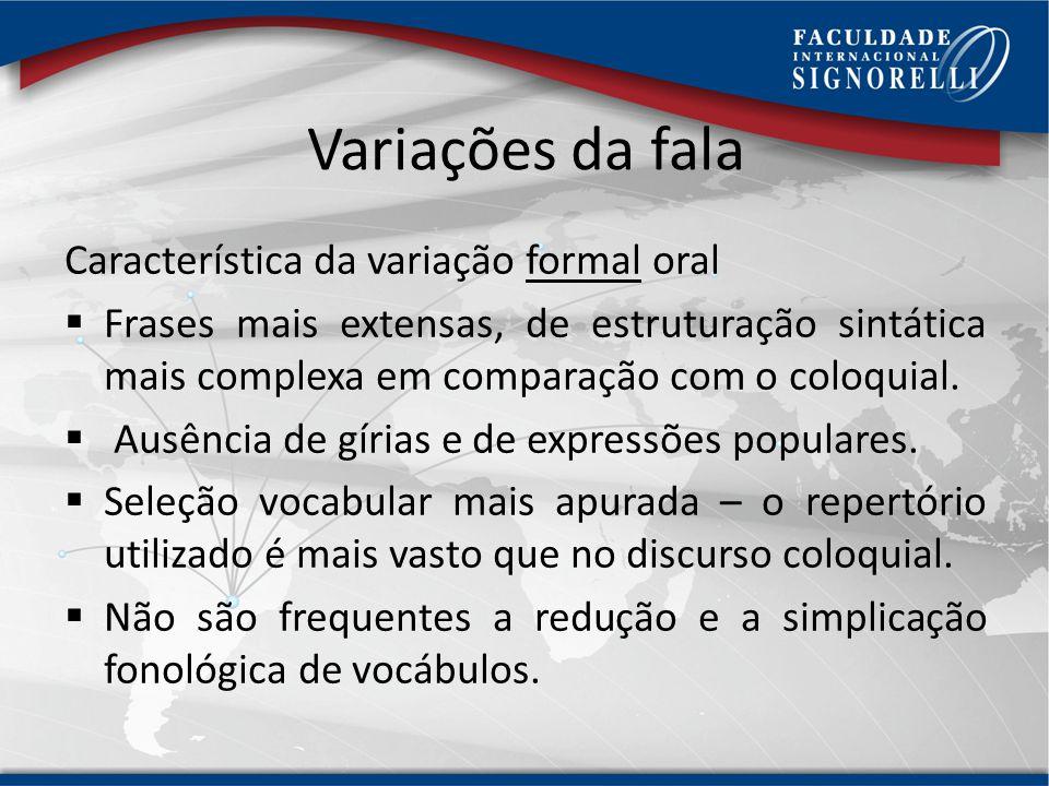 Variações da fala Característica da variação formal oral