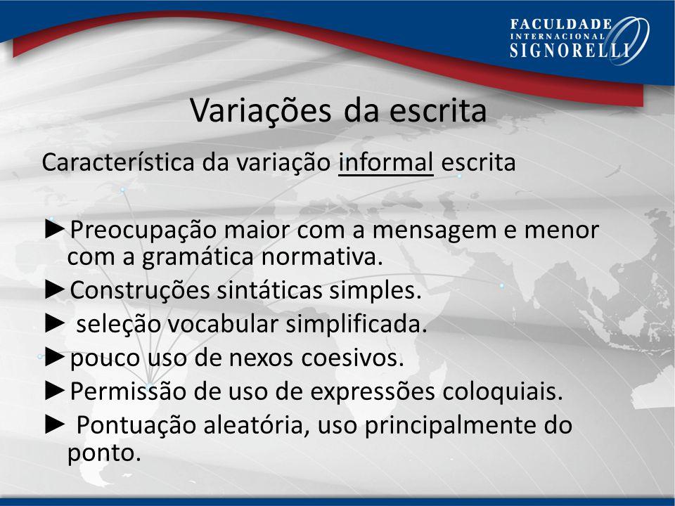 Variações da escrita Característica da variação informal escrita