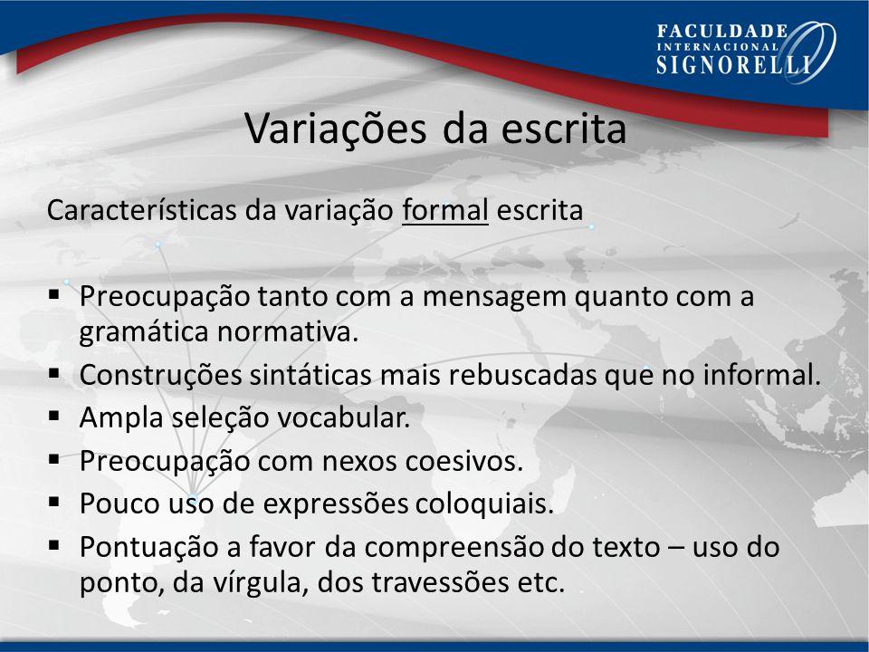 Variações da escrita Características da variação formal escrita