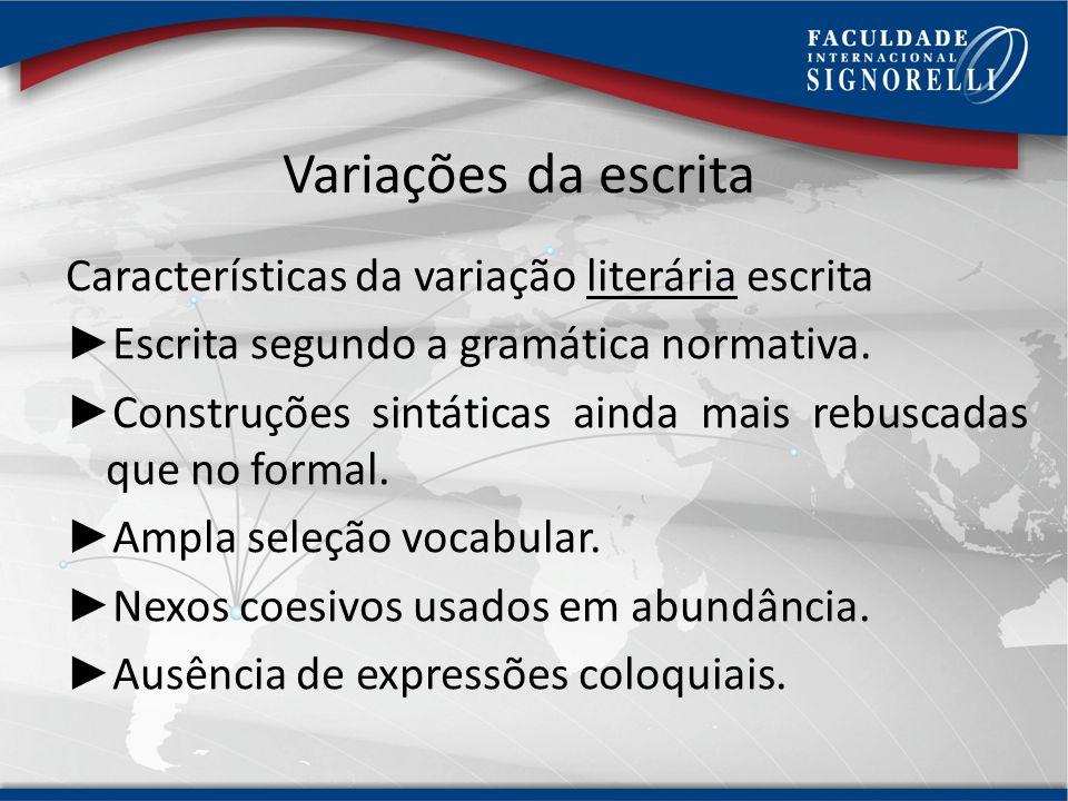 Variações da escrita Características da variação literária escrita