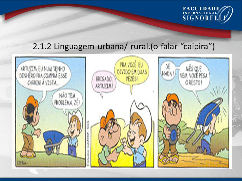 2.1.2 Linguagem urbana/ rural.(o falar caipira )