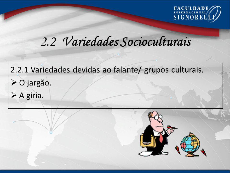 2.2 Variedades Socioculturais