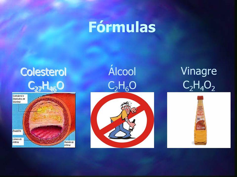 Fórmulas Colesterol C27H46O Álcool C2H6O Vinagre C2H4O2