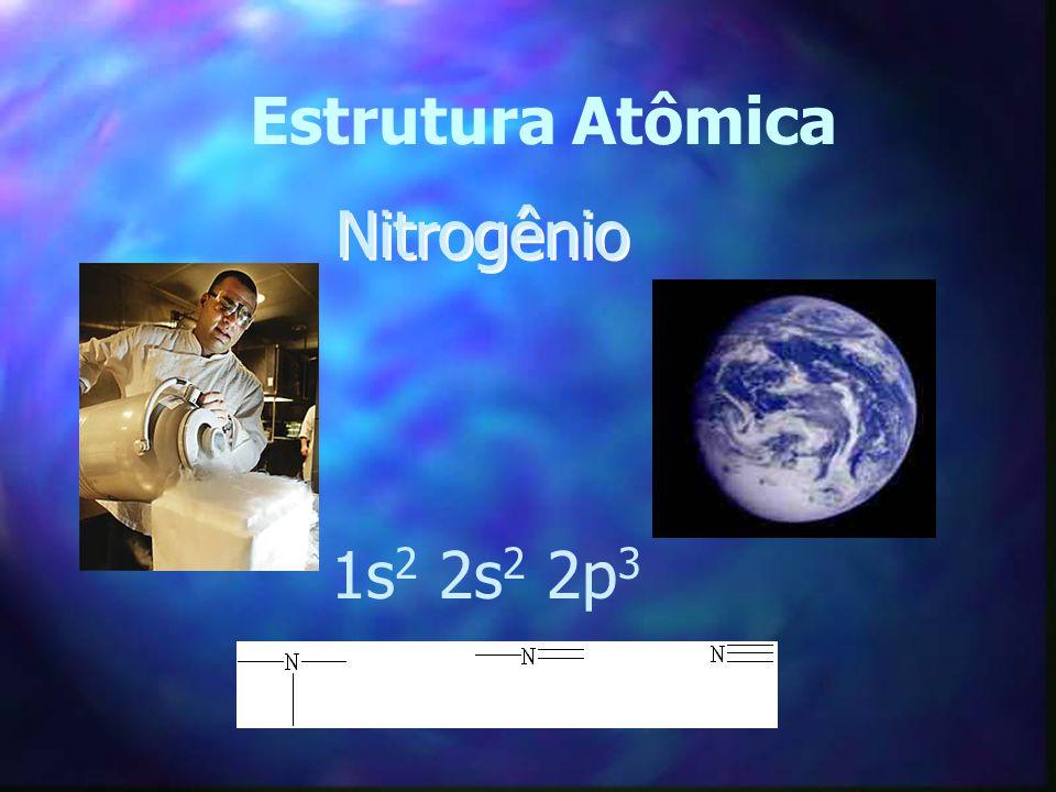 Estrutura Atômica Nitrogênio 1s2 2s2 2p3