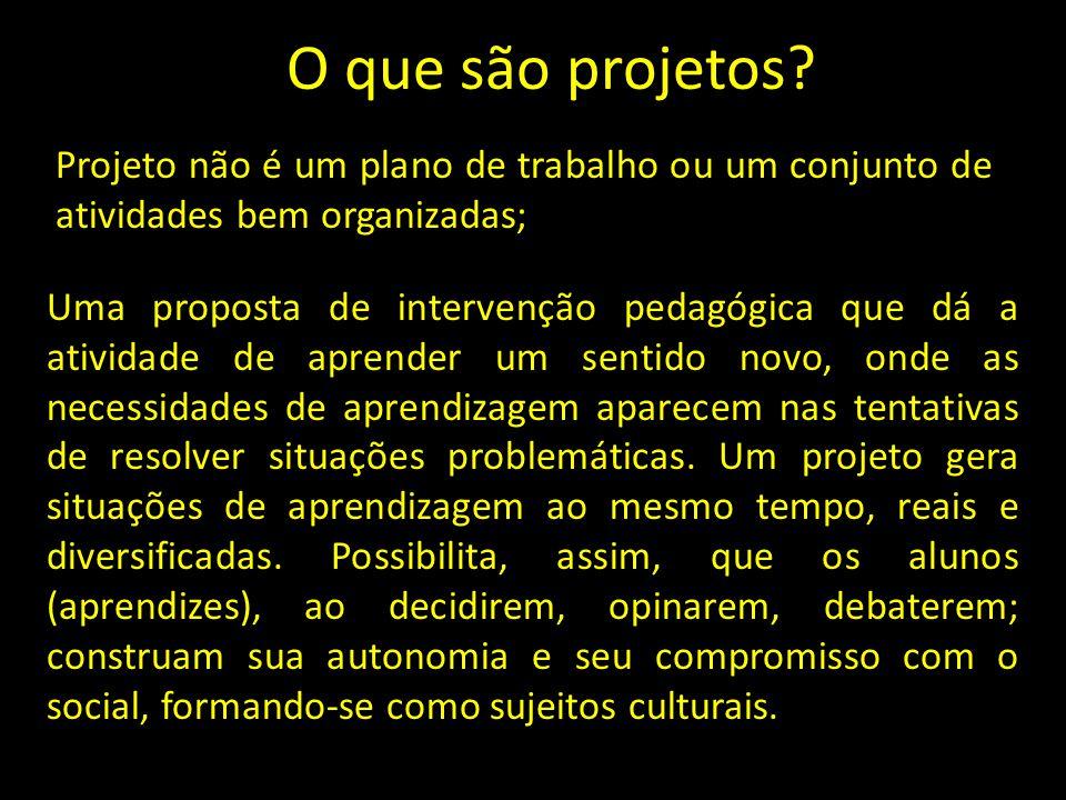 O que são projetos Projeto não é um plano de trabalho ou um conjunto de atividades bem organizadas;