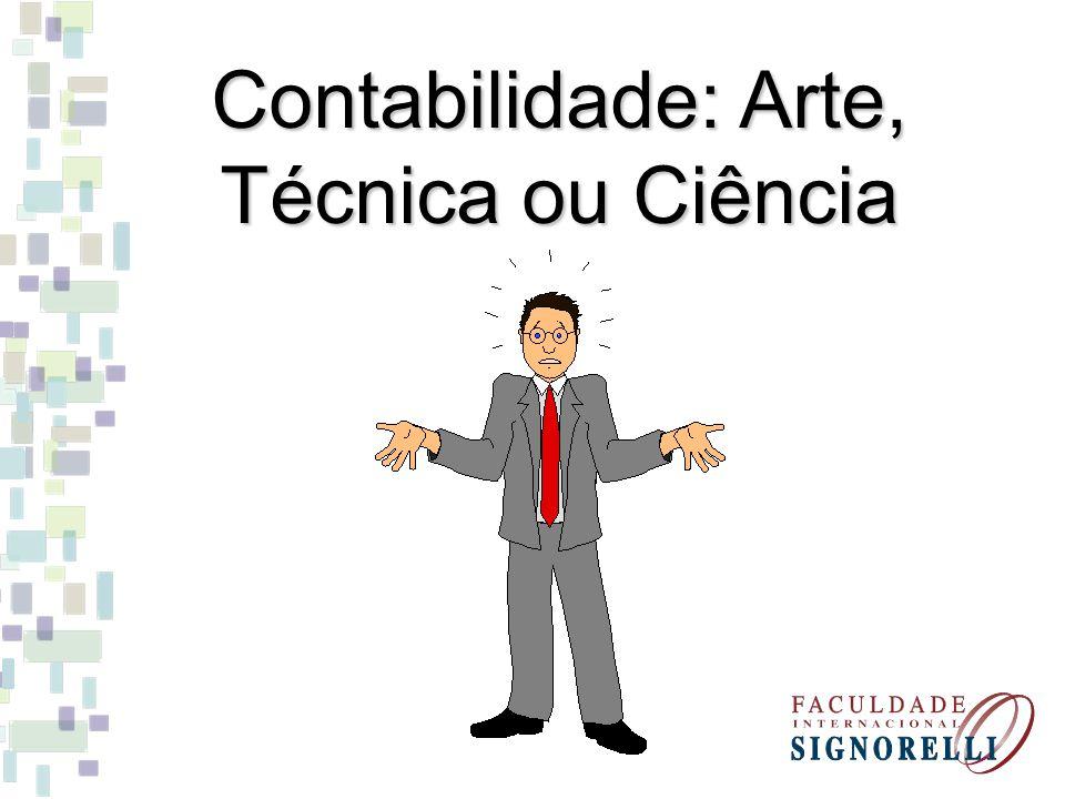 Contabilidade: Arte, Técnica ou Ciência