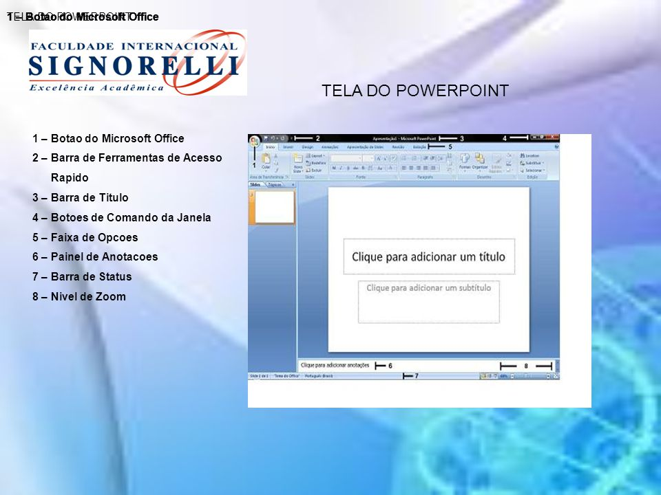TELA DO POWERPOINT TELA DO POWERPOINT 1 – Botao do Microsoft Office