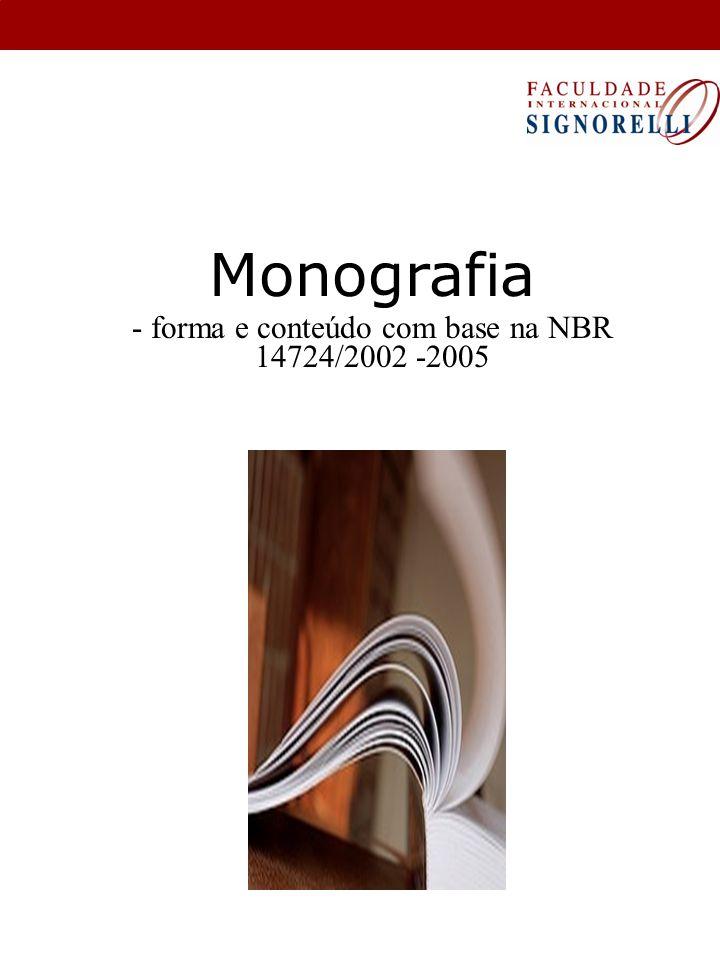 - forma e conteúdo com base na NBR 14724/2002 -2005
