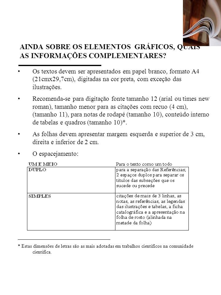 AINDA SOBRE OS ELEMENTOS GRÁFICOS, QUAIS AS INFORMAÇÕES COMPLEMENTARES