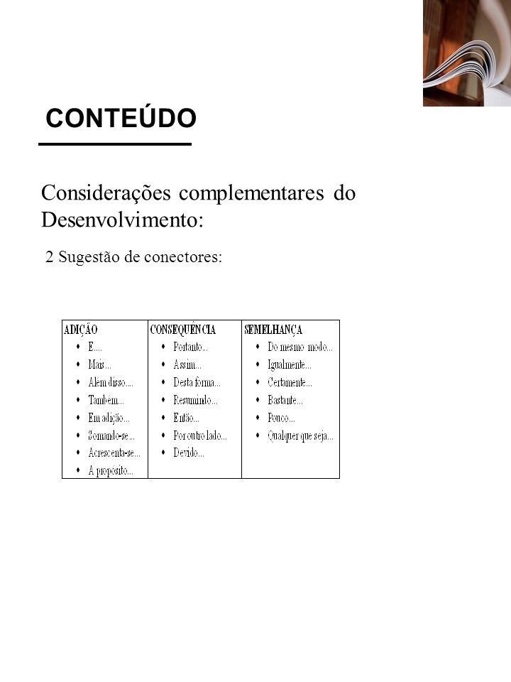 CONTEÚDO Considerações complementares do Desenvolvimento: