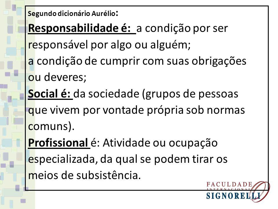 Responsabilidade é: a condição por ser responsável por algo ou alguém;