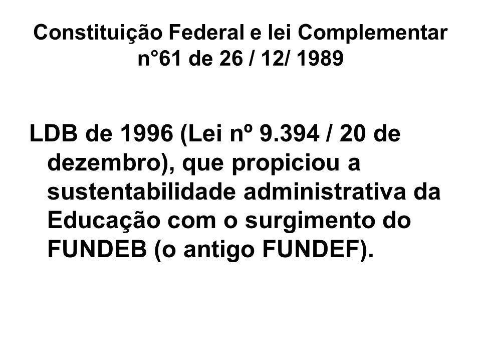 Constituição Federal e lei Complementar n°61 de 26 / 12/ 1989