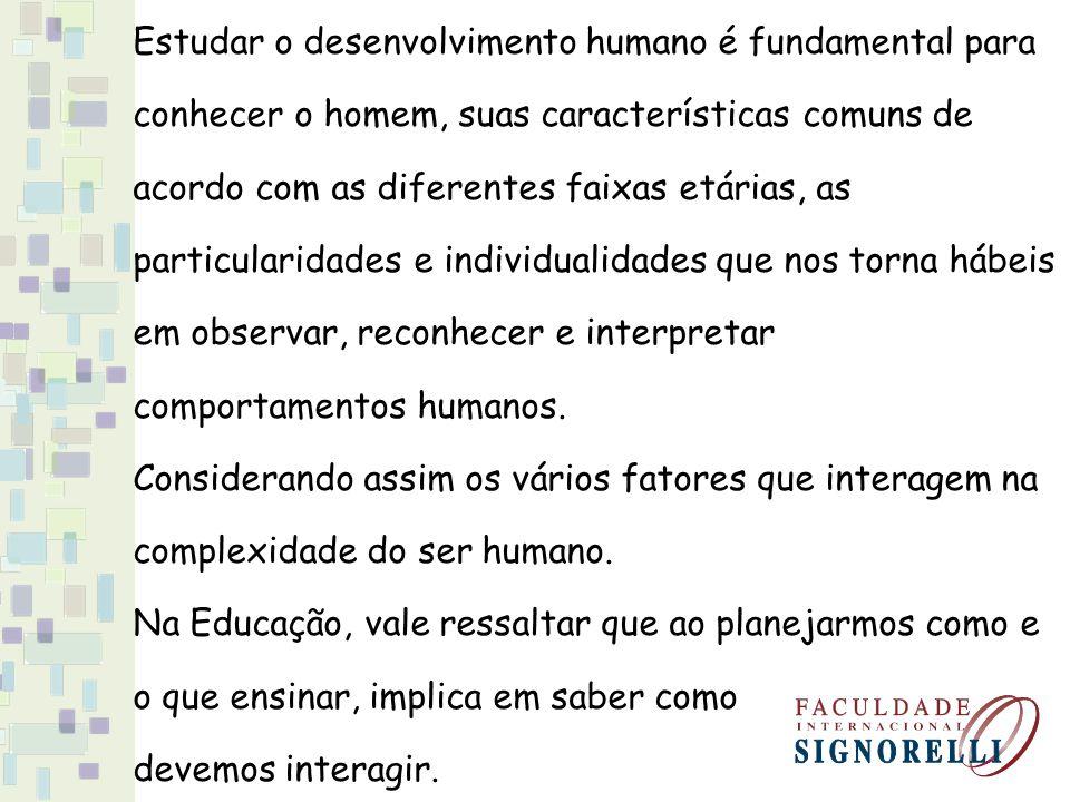 Estudar o desenvolvimento humano é fundamental para