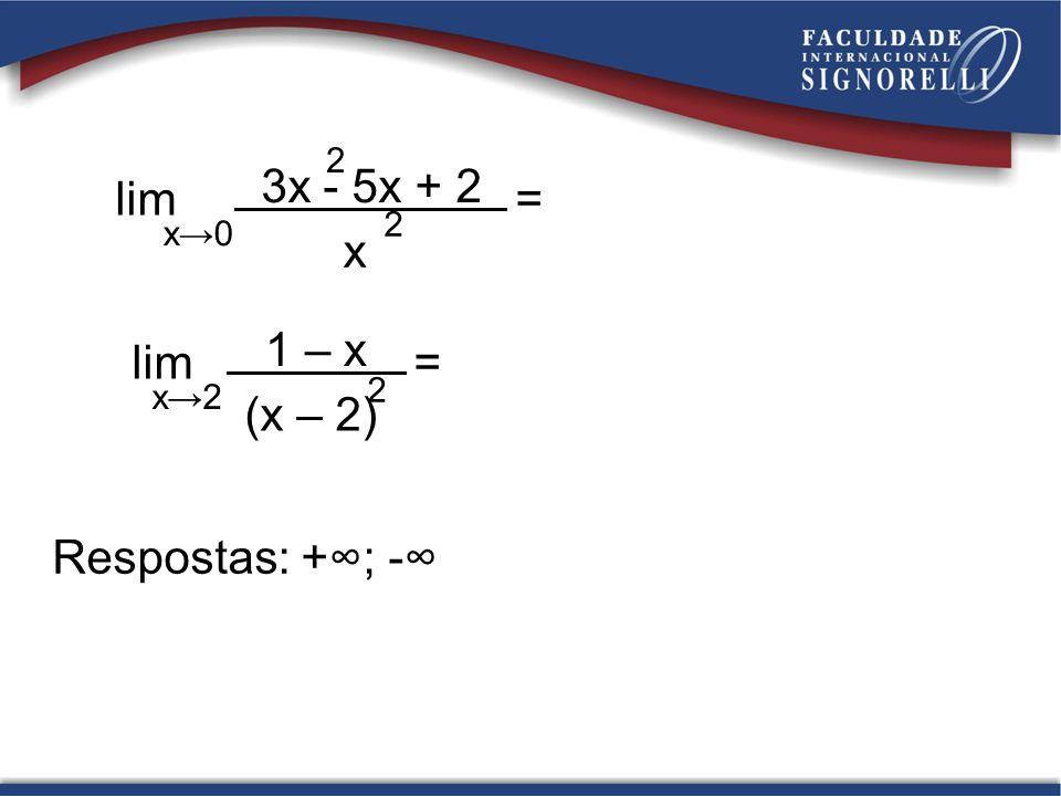 lim = x→0. 3x - 5x + 2. 2. x. lim = x→2. 1 – x. (x – 2)