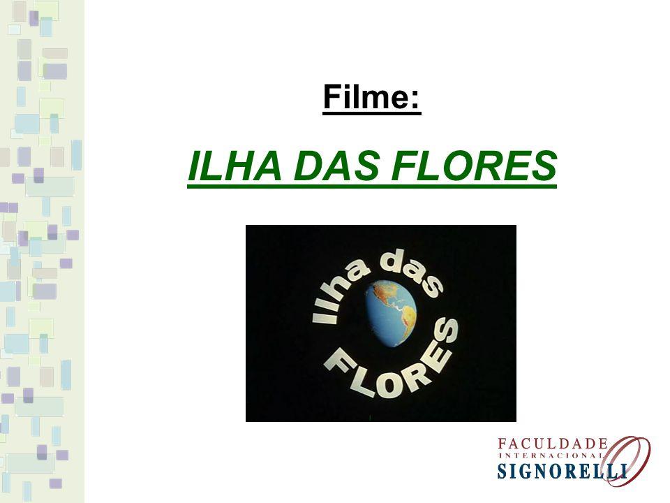 Filme: ILHA DAS FLORES