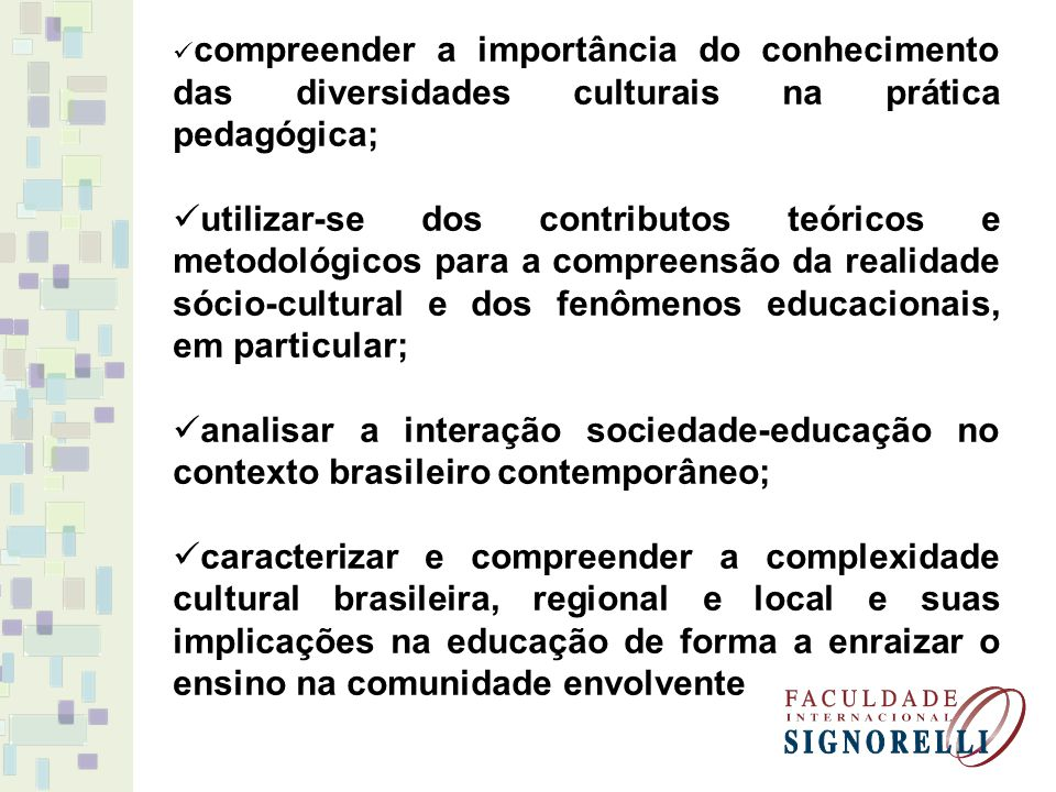 compreender a importância do conhecimento das diversidades culturais na prática pedagógica;
