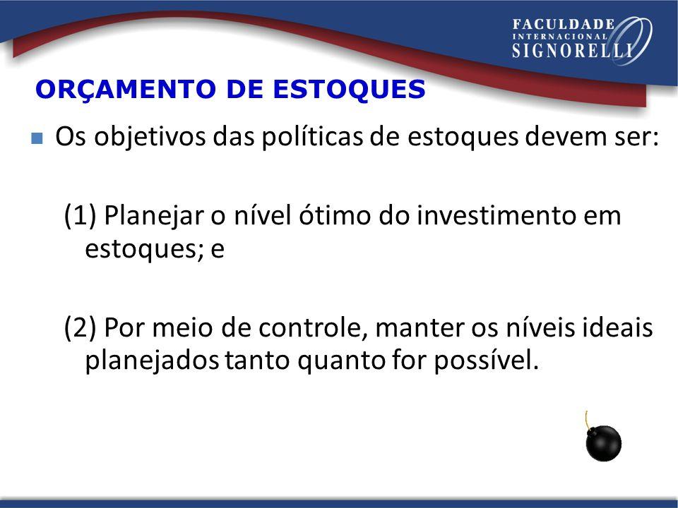 Os objetivos das políticas de estoques devem ser: