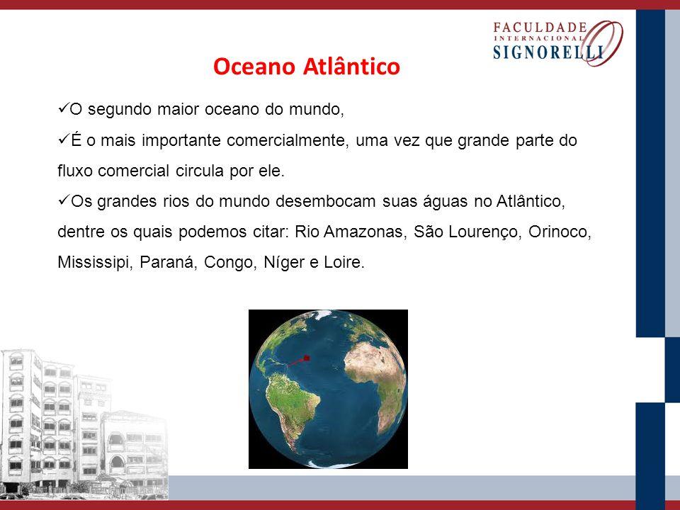 Oceano Atlântico O segundo maior oceano do mundo,