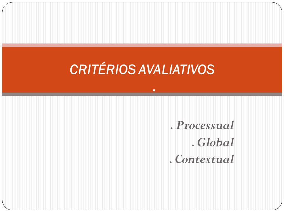 CRITÉRIOS AVALIATIVOS .