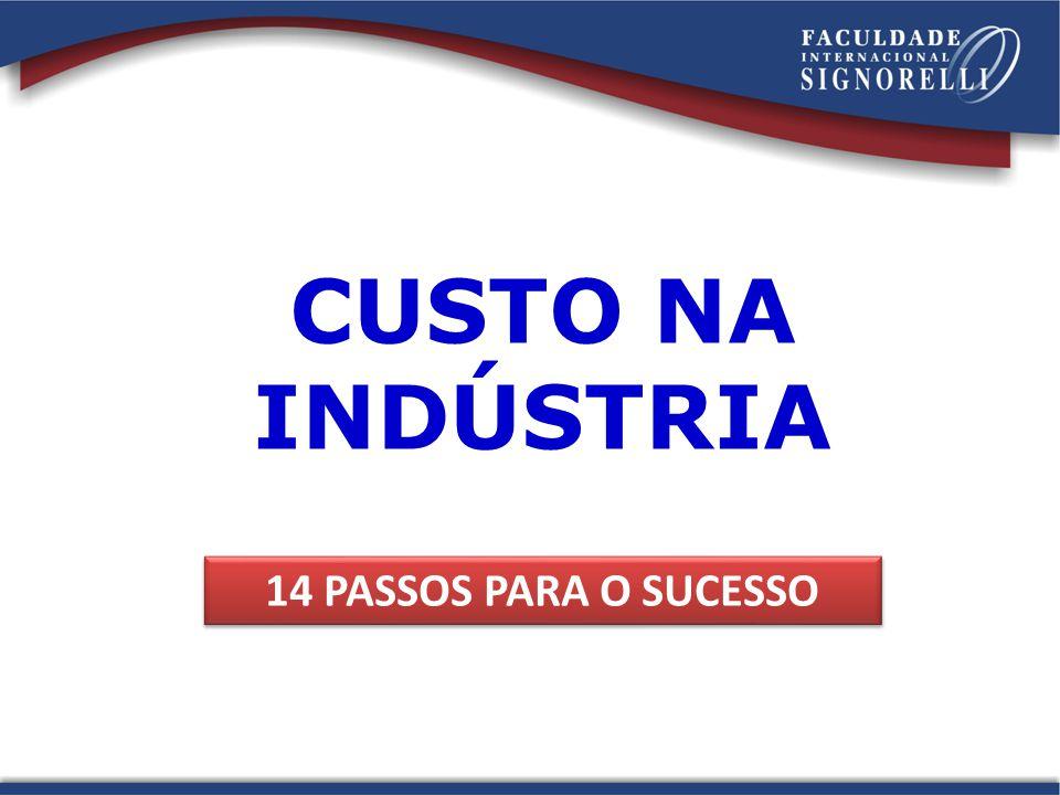 CUSTO NA INDÚSTRIA 14 PASSOS PARA O SUCESSO