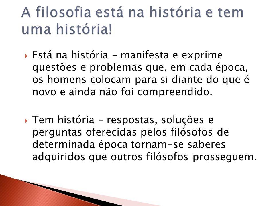 A filosofia está na história e tem uma história!