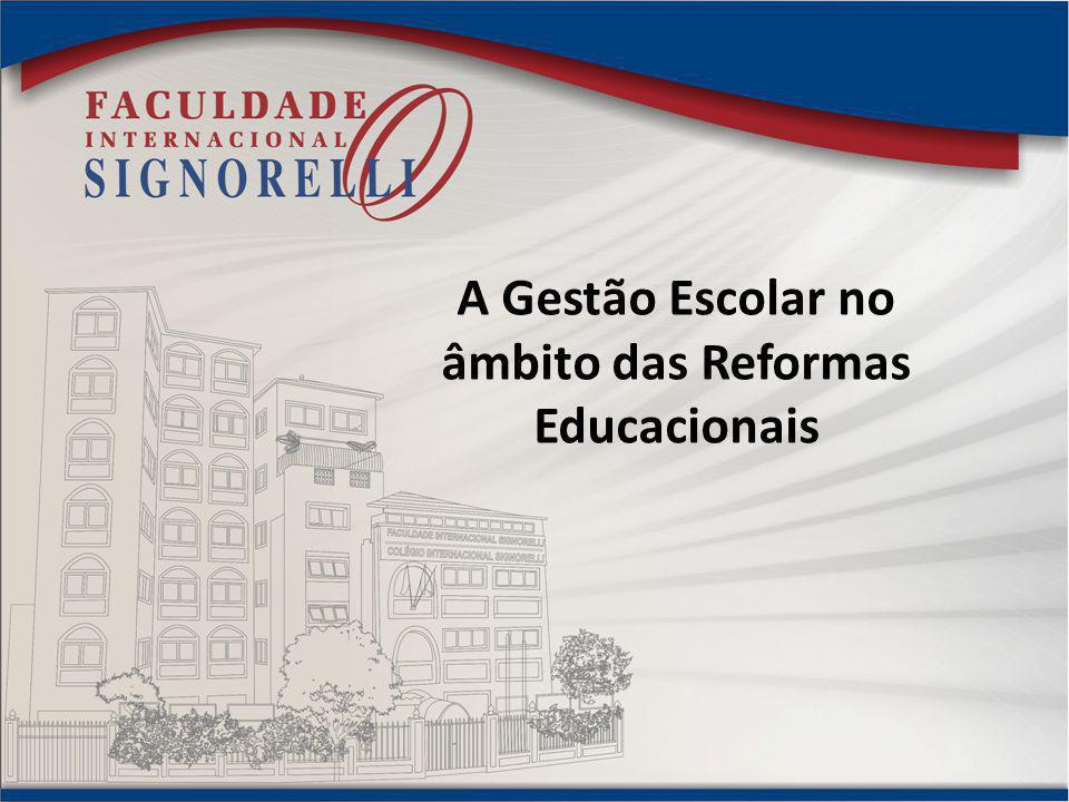 A Gestão Escolar no âmbito das Reformas Educacionais