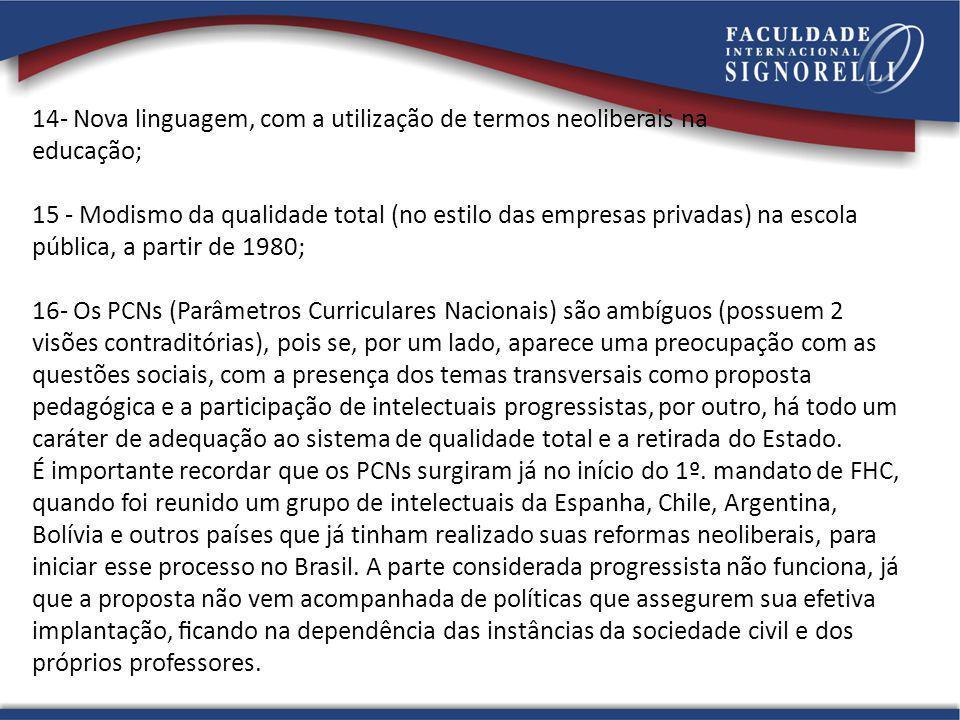 14- Nova linguagem, com a utilização de termos neoliberais na