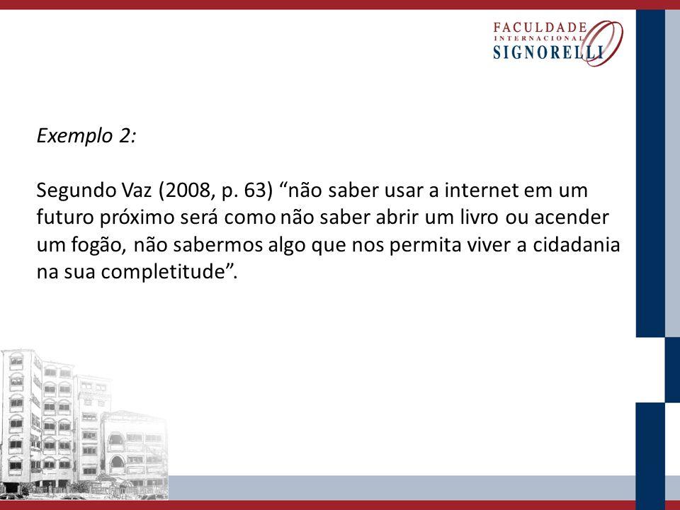 Exemplo 2: Segundo Vaz (2008, p