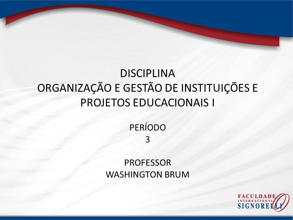 ORGANIZAÇÃO E GESTÃO DE INSTITUIÇÕES E PROJETOS EDUCACIONAIS I