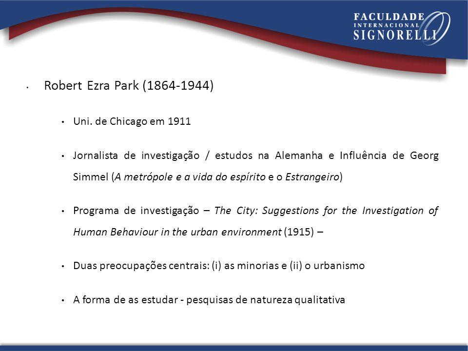 Robert Ezra Park (1864-1944) 13131313 Uni. de Chicago em 1911