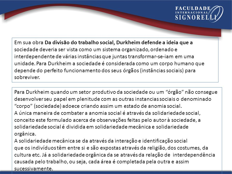 Em sua obra Da divisão do trabalho social, Durkheim defende a ideia que a