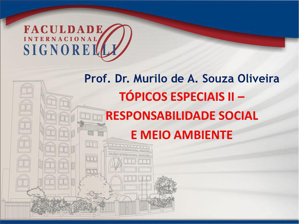 Prof. Dr. Murilo de A. Souza Oliveira RESPONSABILIDADE SOCIAL