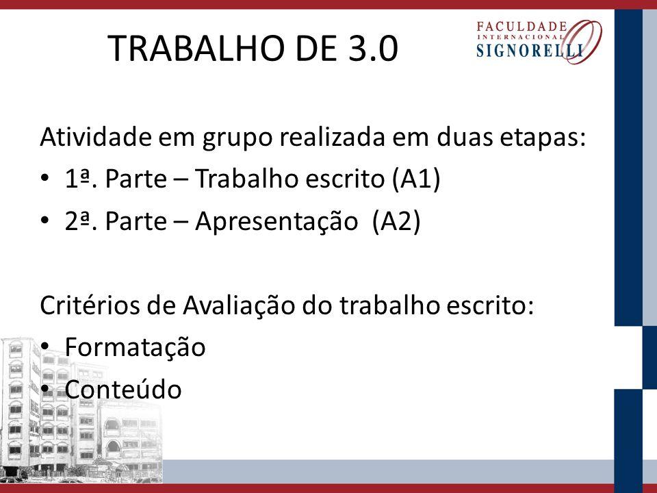 TRABALHO DE 3.0 Atividade em grupo realizada em duas etapas: