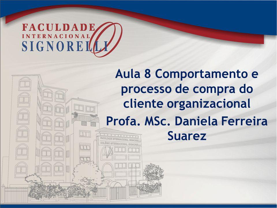 Aula 8 Comportamento e processo de compra do cliente organizacional
