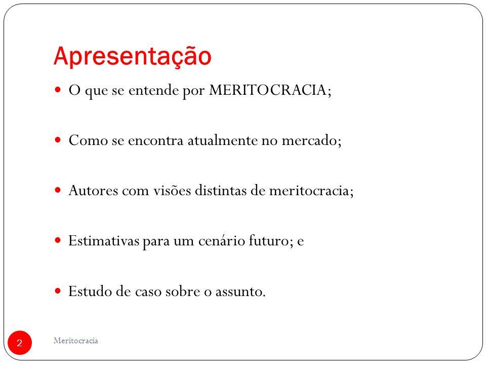 Apresentação O que se entende por MERITOCRACIA;