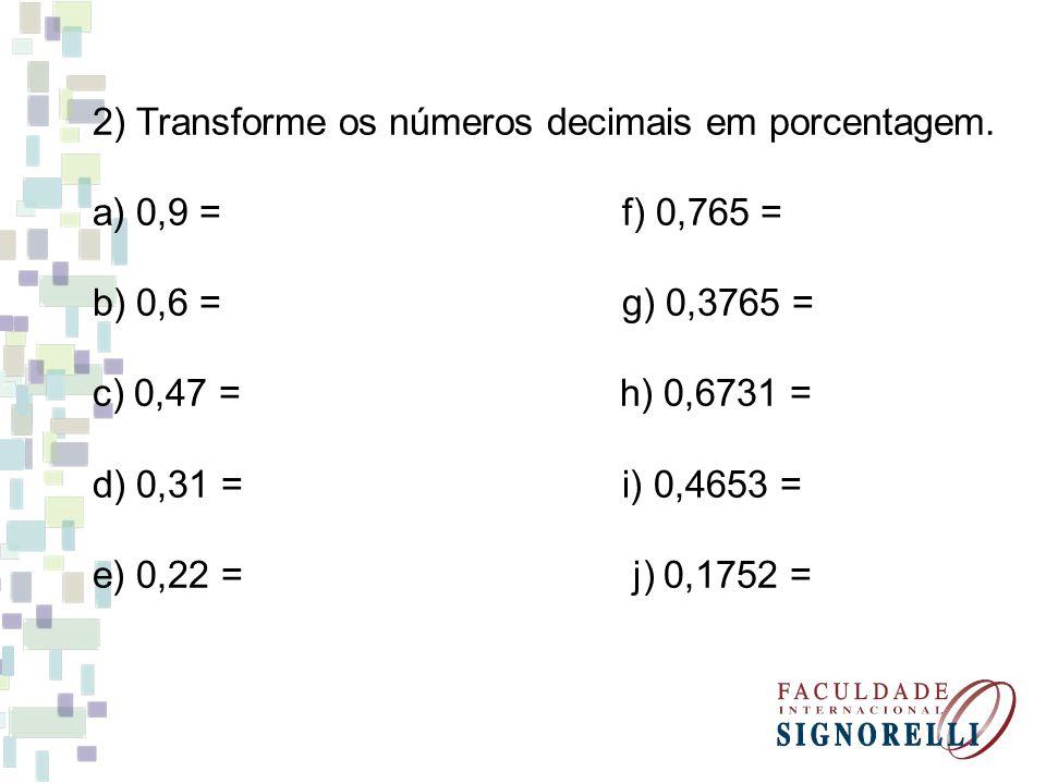 2) Transforme os números decimais em porcentagem.
