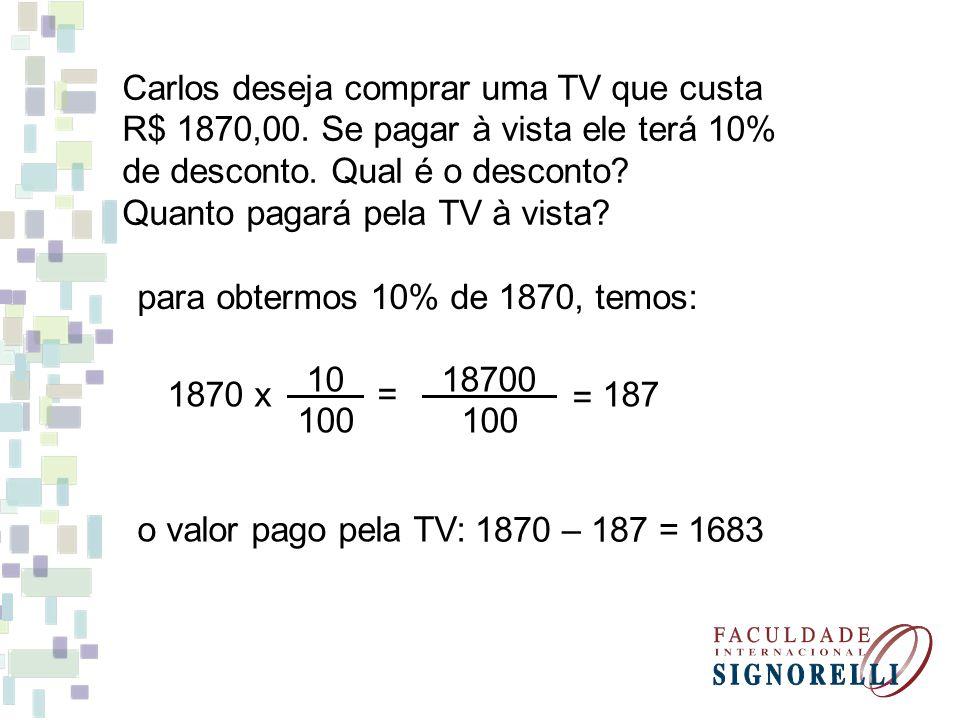 Carlos deseja comprar uma TV que custa