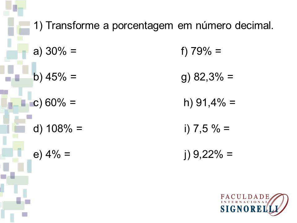 1) Transforme a porcentagem em número decimal.