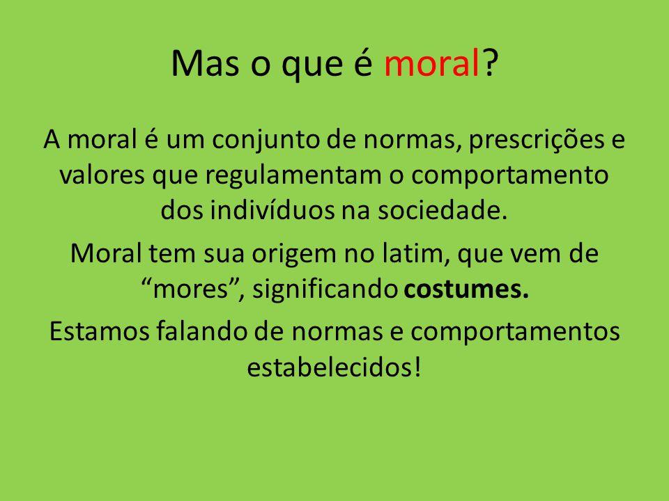 Mas o que é moral