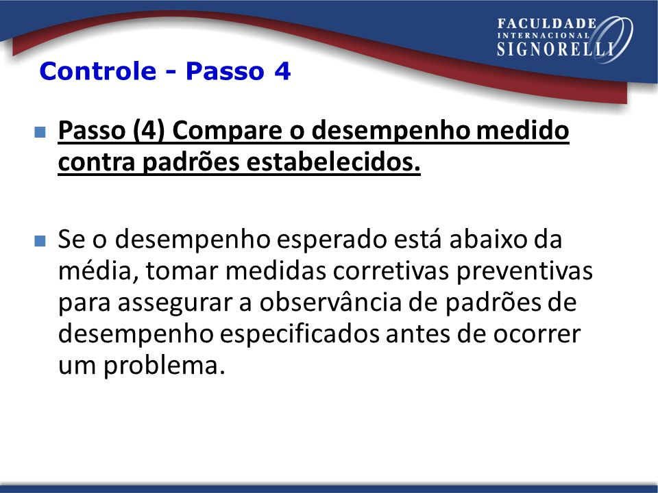 Passo (4) Compare o desempenho medido contra padrões estabelecidos.
