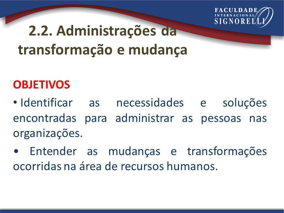 2.2. Administrações da transformação e mudança