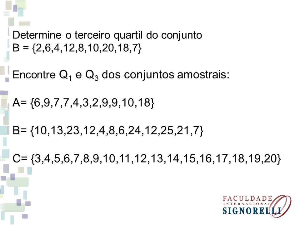 Determine o terceiro quartil do conjunto