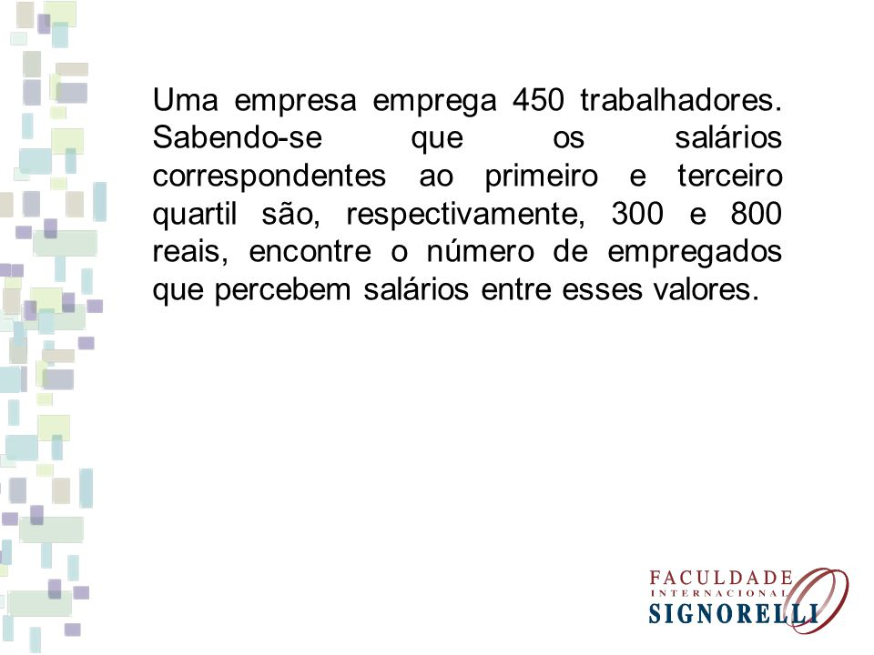 Uma empresa emprega 450 trabalhadores